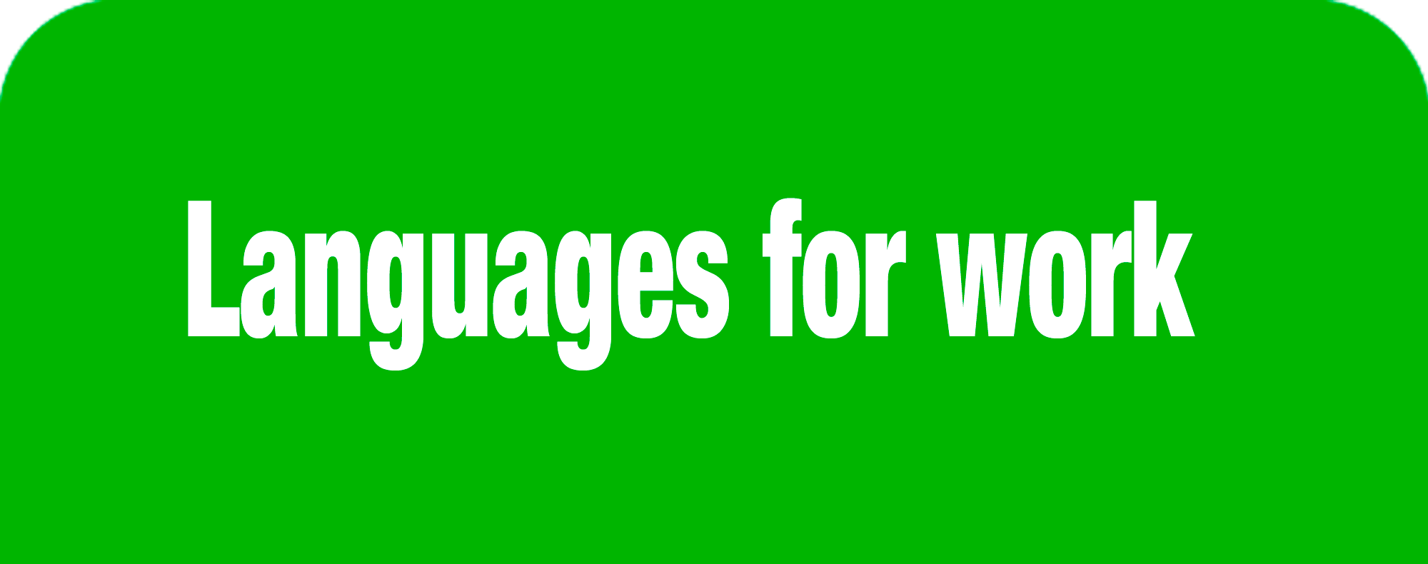 Languages for work